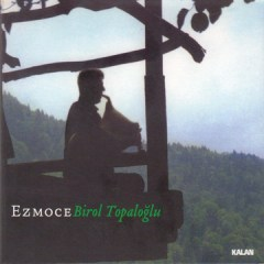 Ezmoce – Birol Topaloglu