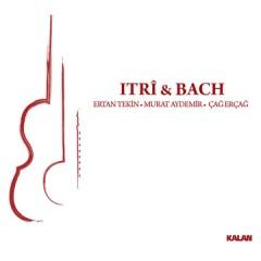 Itri & Bach – Ertan Tekin
