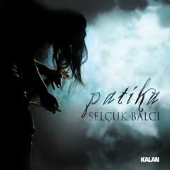 Patika – Selçuk Balcı