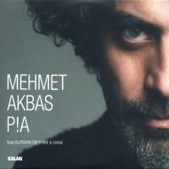 Pia – Mehmet Akbaş
