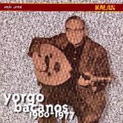 Yorgo Bacanos 1900-1977 / Arsiv – Yorgo Bacanos