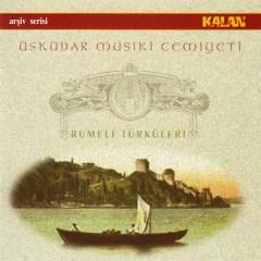 Rumeli Türküleri – Üsküdar Musiki Cemiyeti