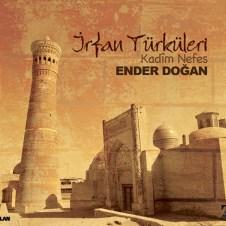 """İrfan Türküleri """"Kadim Nefes"""" – Ender Doğan"""