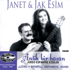 Antik Bir Hüzün – Judeo-Espanyol Ezgiler – Janet – Jak Esim
