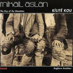 Kilite Kou – Mikail Aslan