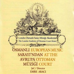 Osmanlı Sarayı'ndan Avrupa Müziği – Emre Araci
