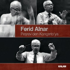 Peşrev'den Konçerto'ya – Ferid Alnar