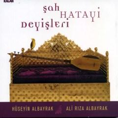 Sah Hatayi Deyisleri – Ali Riza Albayrak & Hüseyin Albayrak