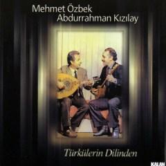 Türkülerin Dilinden – Mehmet Özbek & Abdurrahman Kızılay
