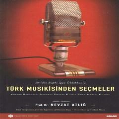 Türk Musikisinden Seçmeler – Nevzat Atlığ