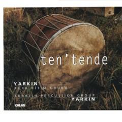 Ten'tende – Yarkin Türk Ritm Grubu