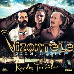 Vizontele – Kardeş Türküler