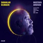 """Mustafa Avkıran """"Sabahlar Olmasın"""" Albüm Lansman Konseri"""
