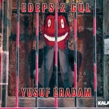 Edepsiz Gül – Yusuf Eradam