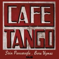 Cafe Tango – Şirin Pancaroğlu & Bora Uymaz
