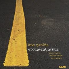 Low Profile – Ercüment Orkut