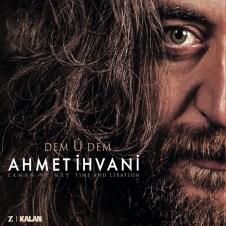Dem û Dem – Ahmet İhvani