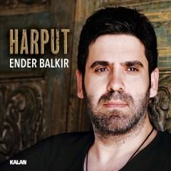 Harput – Ender Balkir