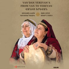 Van'dan Yerevan'a – Dengbêj Gazin ve Âşık Leyli