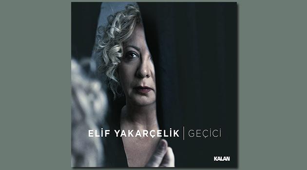 """Elif Yakarçelik """"Geçici"""" albümü ile İKSV Salon'da"""