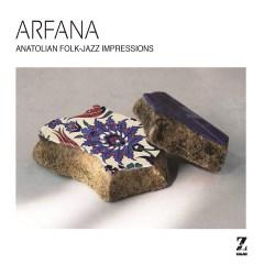 Anatolian Folk – Jazz Impressions – Arfana
