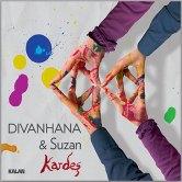 Divanhana ve Suzan Kardeş'in yeni albümünden çıkan ilk single parçayı dinleyin