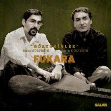 Fukara – Gültekinler, Emre Gültekin & Lütfü Gültekin
