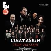 Cihat Aşkın: Türk Valsleri