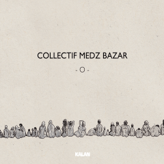 O – Collectif Medz Bazar
