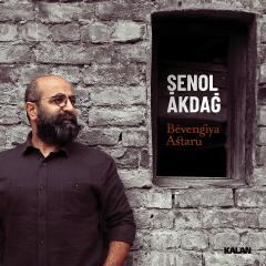 Bêvengiya Astaru – Şenol Akdağ