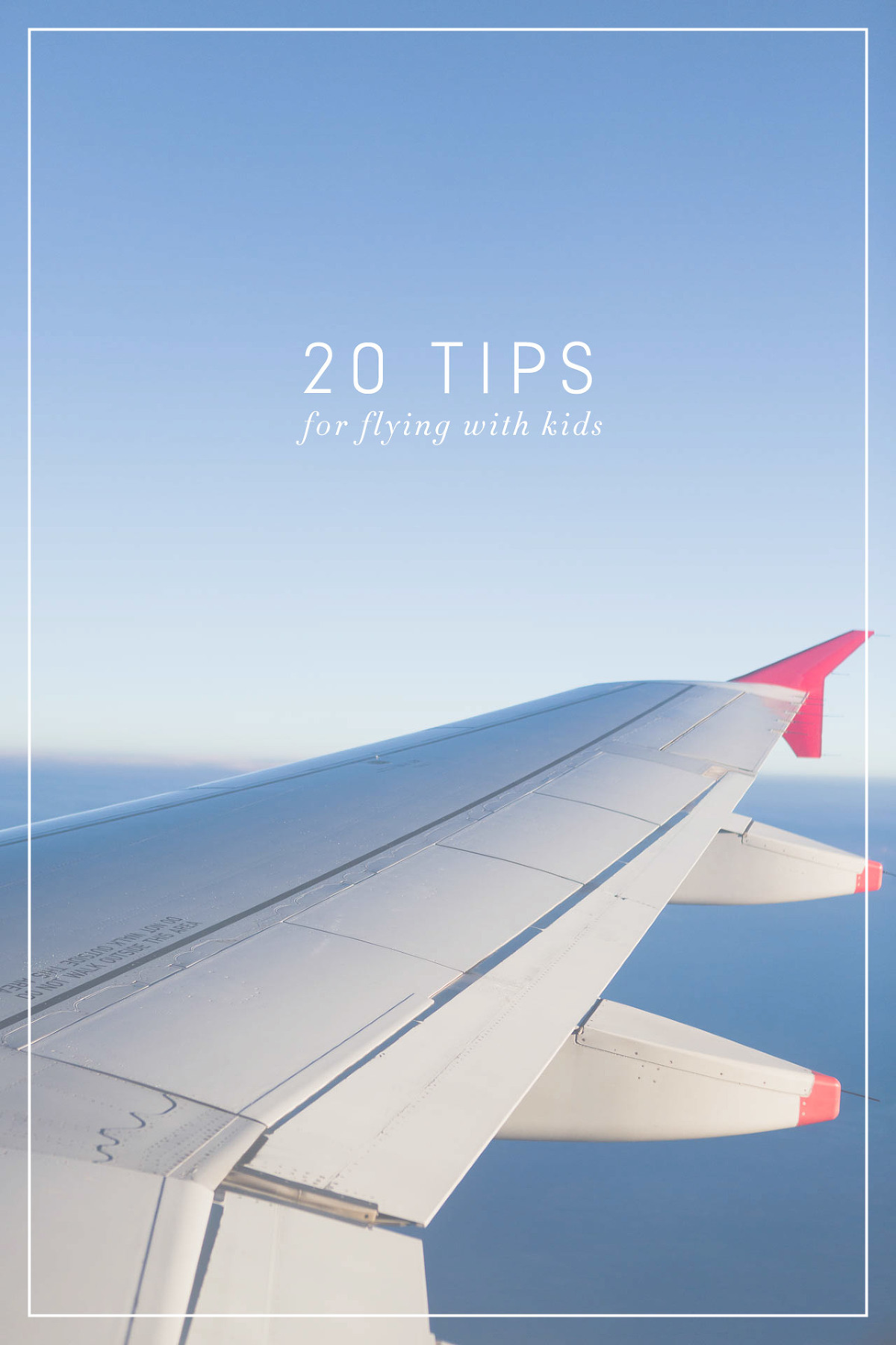 20 Tips For Flying With Kids  Kaley Ann