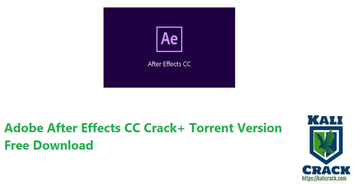 Adobe After Effects CC Crack+ Torrent Free Download
