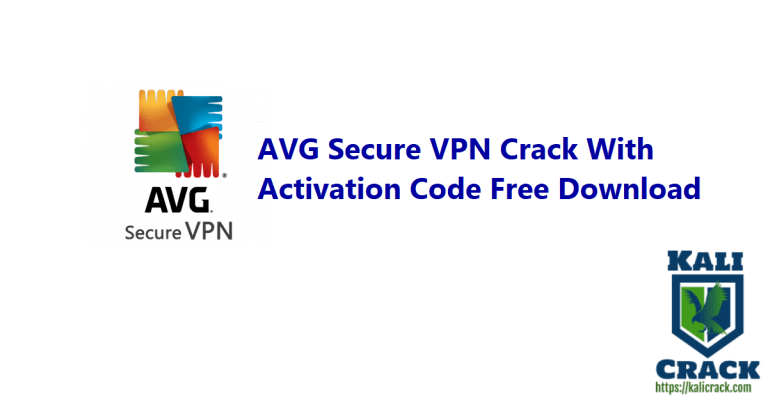 AVG Secure VPN 1.11.773 Crack With Activation Code Free Download For PC