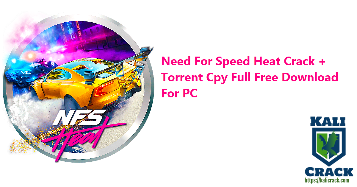 Need For Speed Heat Crack + Torrent Cpy Full Free Download For PC
