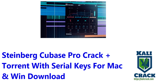 Steinberg Cubase Pro Crack + Torrent With Serial Keys For Mac & Win Download