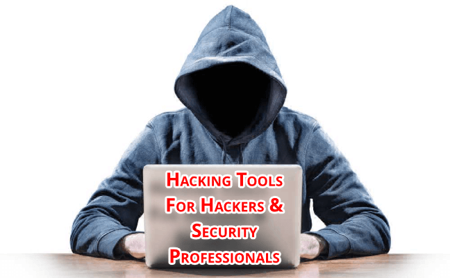 Best Hacking Tools List for Hackers & Security Professionals