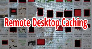 Remote-Desktop-Caching