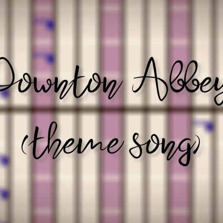 "title image with the text ""Downton Abbey theme song"""