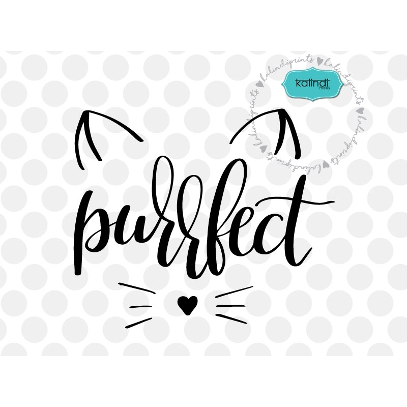 Download Purrfect SVG, hand-lettered, kitty SVG, cat lover SVG