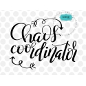 Chaos coordinator SVG, positive quote SVG, inspirational SVG