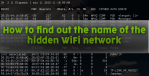 How to find the name of the wifi hidden network