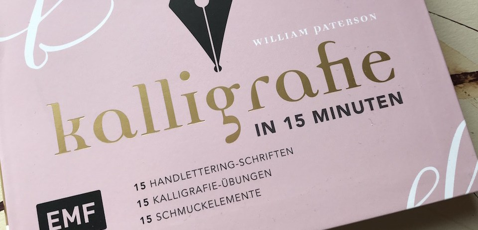 Buchbesprechung – Kalligrafie in 15 Minuten