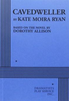Actor's edition Cavedweller Kate Moria Ryan Dorothy Allison