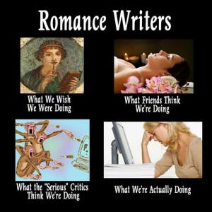 What Romance Writers Actually Do - meme by Karin Kallmaker