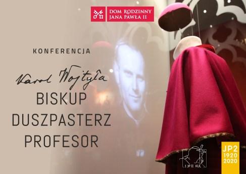 """Ogólnopolska konferencja naukowa """"Karol Wojtyła – biskup, duszpasterz, profesor"""" - Wadowice - 22 maja 2018 r."""
