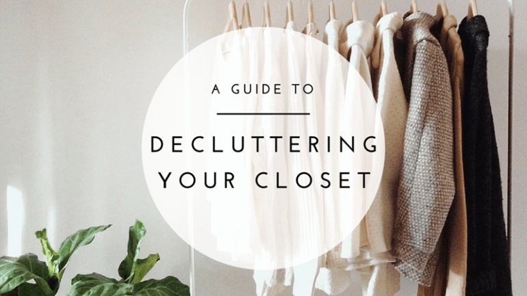 A Quick Guide To Decluttering Your Closet!