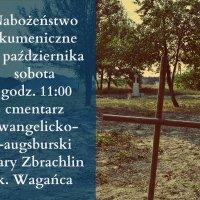 Nabożeństwo w Starym Zbrachlinie - 15.10.2016