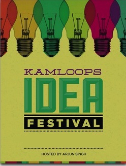 An invitation to attend the 2018 Kamloops Idea Festival….