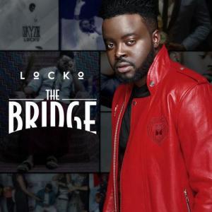 """LOCKO RELEASES DEBUT ALBUM """"THE BRIDGE"""""""