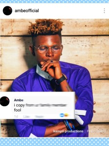 "AMBE CALLS FAN ""FOOL"" AFTER HE ASKED HIM TO BE CREATIVE"